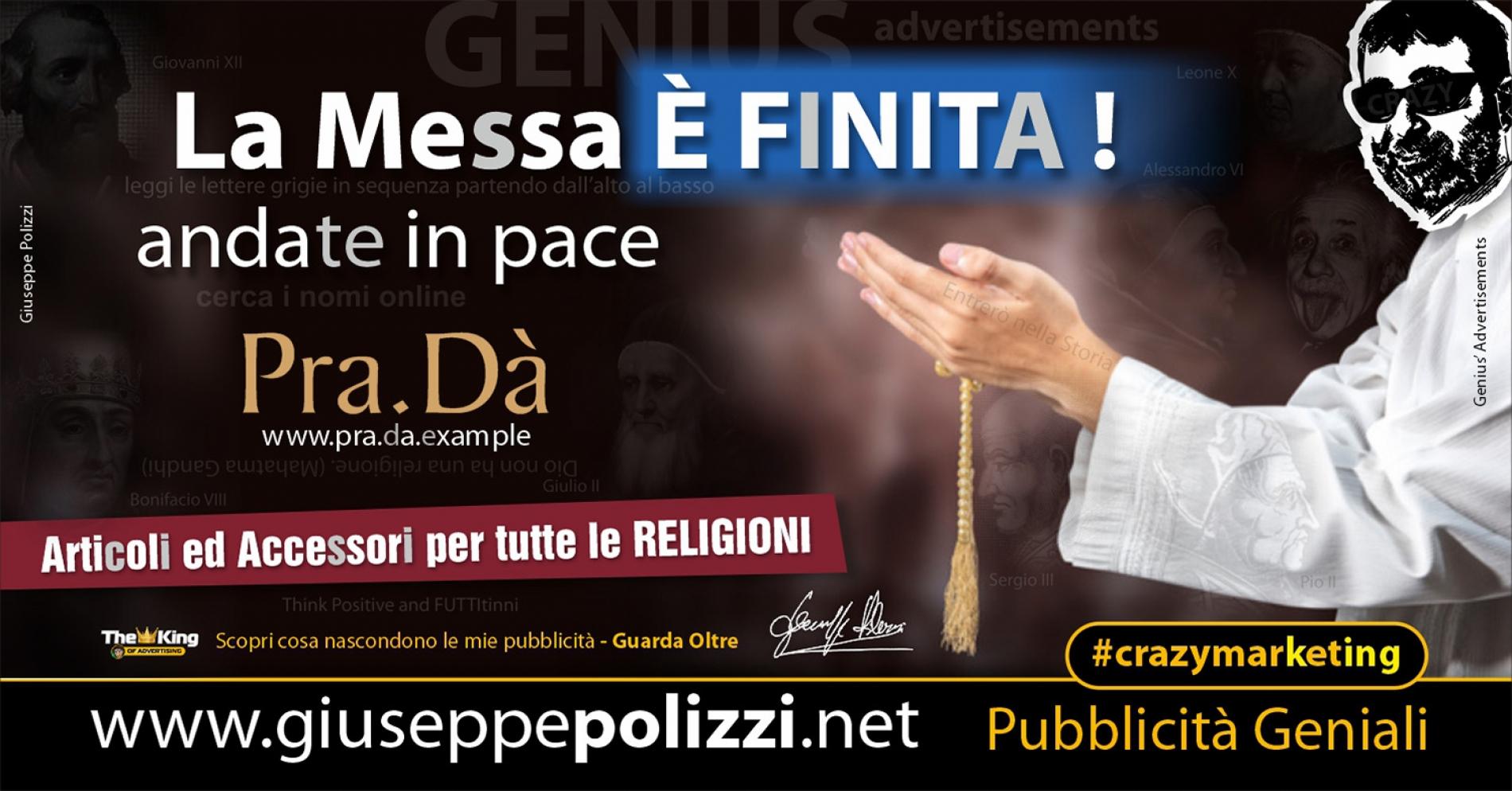 Giuseppe Polizzi crazymarketing La messa è FINITA pubblicità geniali
