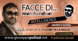 Giuseppe Polizzi Crazymarketing Facce di merchandiser pubblicità geniali