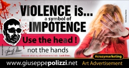 giuseppe polizzi advertisement VIOLENCE IS crazy marketing genius  2016 inglese