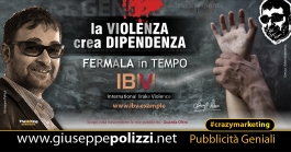 Giuseppe Polizzi crazymarketing La VIOLENZA crea DIPENDENZA pubblicità geniali